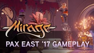 Mirage: Arcane Warfare - PAX East 2017 Gameplay