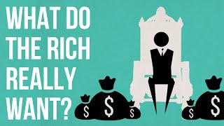 What do the Rich really Want?