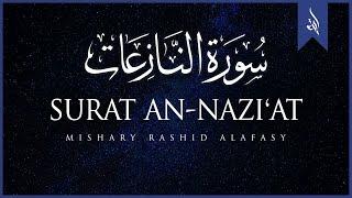 Surat An-Nazi'at (Those who drag forth)   Mishary Rashid Alafasy   سورة النازعات