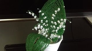 getlinkyoutube.com-Ландыши из бисера. Цветы из бисера. Beaded lily of the valley.