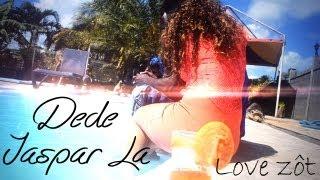 Dédé Jaspar La - Love Zôt