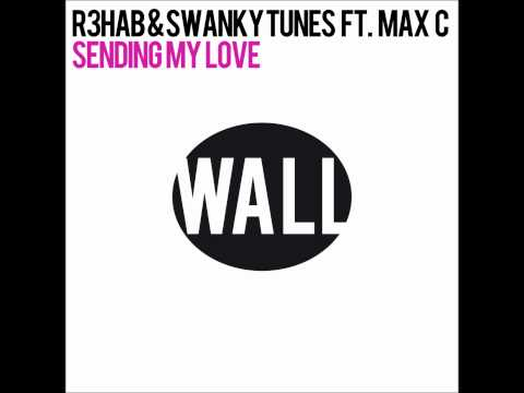R3hab & Swanky Tunes feat. Max C - Sending My Love (Original Mix)