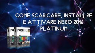 getlinkyoutube.com-Come scaricare-installare-crack Nero 16 Platinum