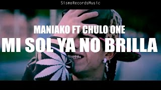 getlinkyoutube.com-El Sol Ya No Brilla - Maniako FT Chulo One SismoRecordsFilms 2016