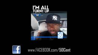 50 Cent - I'm All Turnt Up (Freestyle)