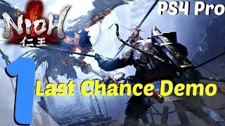 getlinkyoutube.com-Nioh - Gameplay Walkthrough Part 1 - Last Chance l Final Demo Full Walkthrough l PS4 Pro