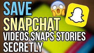 getlinkyoutube.com-Save Snapchat Videos, Snaps, Stories without notifying! [How to]