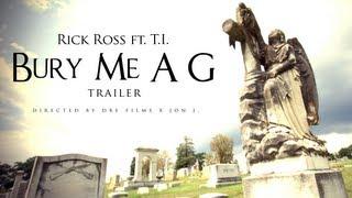 Rick Ross - Bury Me A G (Trailer) (ft. T.I.)