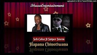 Seh Calaz ft Sniper Storm - Hapana Chinotiwana width=