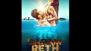 Garam Reth I Hindi Movie Official Trailer I (2016) I HD I