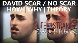 Life Is Strange Episode 5 CHOICE DAVID SCAR/NO SCAR | HOW WHY THEORY | DARK ROOM FIGHT | Polarized