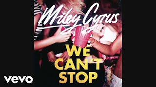 Miley Cyrus – We Can't Stop