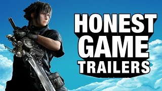 flushyoutube.com-FINAL FANTASY XV (Honest Game Trailers)