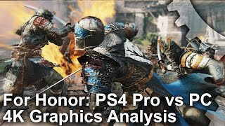 For Honor - PS4 Pro vs PC 4K Graphics Comparison