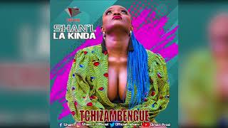 Shan'L - TCHIZAMBENGUE (Audio Only)