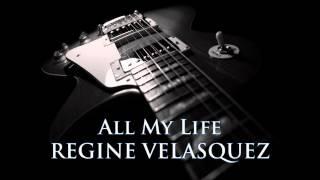 REGINE VELASQUEZ - All My Life [HQ AUDIO]