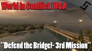 getlinkyoutube.com-World in Conflict - USA - Defend the Bridge! - 3rd Mission - Cold War RTS