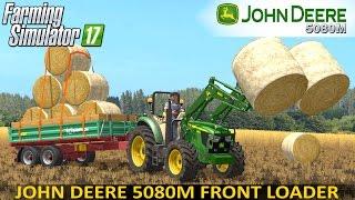 getlinkyoutube.com-Farming Simulator 17 JOHN DEERE 5080M FrontLoader