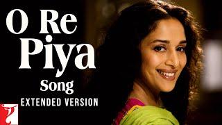 O Re Piya - Extended Version | Aaja Nachle | Madhuri Dixit | Rahat Fateh Ali Khan