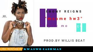 Ebony Reigns - maame hw3 lyrics