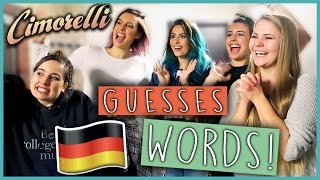 getlinkyoutube.com-CIMORELLI Guesses GERMAN WORDS - Challenge! (Englisch)