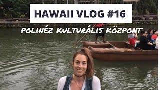 getlinkyoutube.com-Hawaii vlog #16 - Polinéz Kulturális Központ