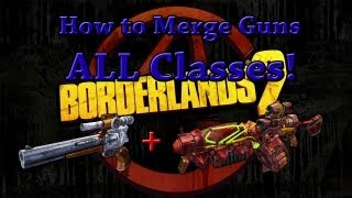 getlinkyoutube.com-How To Merge Weapons In Borderlands 2 (ALL Classes)