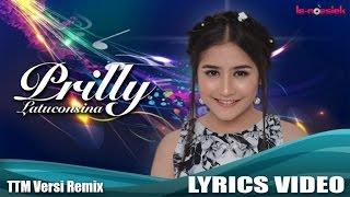 getlinkyoutube.com-Prilly Latuconsina - TTM Versi Remix (Official Lyric Video)
