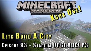 Minecraft :: Lets Build A City :: Football Stadium UPGRADE! P3 :: E93