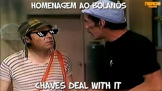 Chaves Deal With/Homenagem