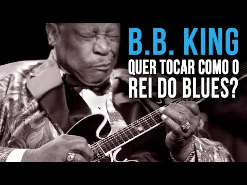 HOMENAGEM: B.B. KING - COMO TOCAR GUITARRA NO ESTILO DO REI DO BLUES