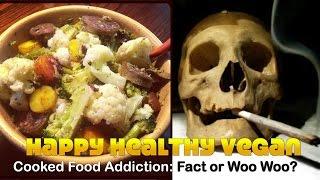 getlinkyoutube.com-Cooked Food Addiction: Scientific Fact or Woo Woo?