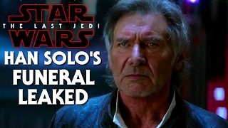 Star Wars Episode 8 The Last Jedi Han Solo Funeral Leaked Material