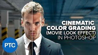 Cinematic Color Grading (MOVIE LOOK EFFECT) In Photoshop - Comprehensive Photoshop Tutorial