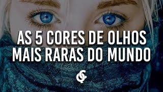 getlinkyoutube.com-AS 5 CORES DE OLHOS MAIS RARAS DE TODOS OS TEMPOS   QUE CURIOSO