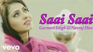 Gurmeet Singh - Saai Saai Video | Saiyaan 2  | Navraj Hans