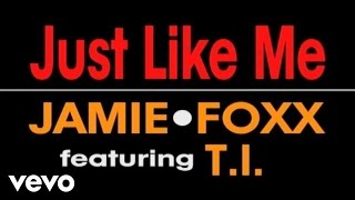 getlinkyoutube.com-Jamie Foxx - Just Like Me ft. T.I.