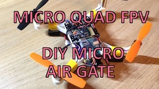 getlinkyoutube.com-Micro Quad FPV - DIY Micro Air Gates! - Beef Brushed Board with Cleanflight Nano Quadcopter