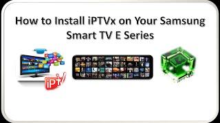 getlinkyoutube.com-How to Install iPTVx on Samsung Smart TV E Series New IP - 86.180.67.82