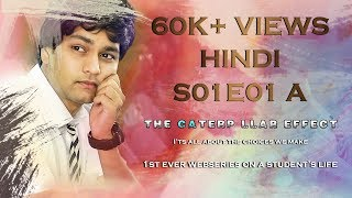 THE CATERPILLAR EFFECT | S01E01A | Hindi | Web series on Student's Life | Directed by Vikas Thippani