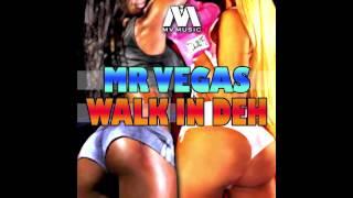 Mr Vegas - Walk In Deh