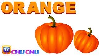getlinkyoutube.com-Color Songs - The ORANGE Song | Learn Colours | Preschool Colors Nursery Rhymes | ChuChu TV