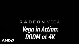 DOOM - AMD Vega: 4K, 60+ FPS