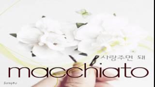 getlinkyoutube.com-Macchiato - 사랑주면 돼 (Feat. 조우정)