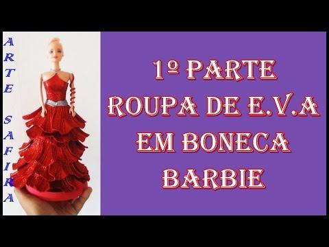 Arte Safira montar roupa de e.v.a em boneca barbie 1º parte