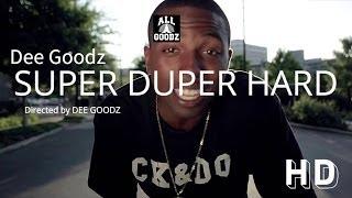 Dee Goodz - Super Duper Hard