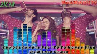Chhote Chhote Peg - DJ Manik Remix 2018   Yo Yo Honey Singh   Neha Kakkar   Sonu Ke Titu Ki Sweety