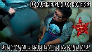 getlinkyoutube.com-ESTA CHICA QUIERE QUE LE QUITE LOS PANTALONES   LO QUE PIENSAN LOS HOMBRES   FREAAK SHOOW