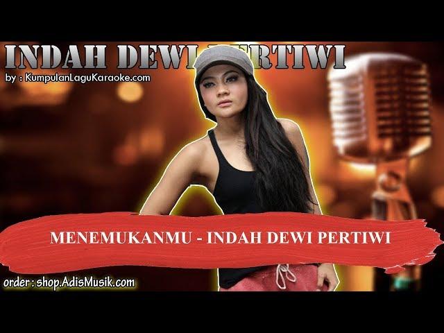 MENEMUKANMU - INDAH DEWI PERTIWI Karaoke
