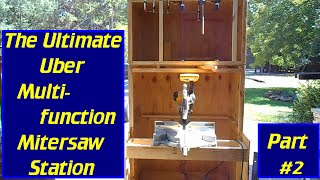DIY Uber Ultimate Multi-function Mitersaw Stand - Part #2